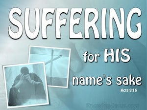 Acts 9:16 Suffering For My Names Sake white