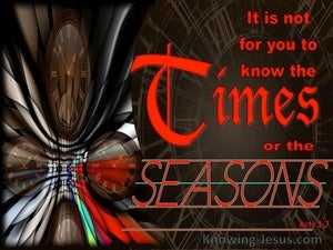 Acts 1:7 The Times And Seasons The Father Has Set (red)