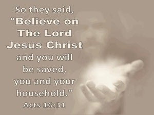 Acts 16:31 Believe On The Lord Jesus Christ And You Will Be Saved And Your Household (cream)