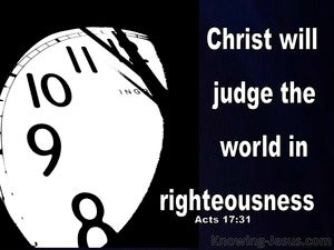 Acts 17:31 Christ Will Judge The World In Righteousness (black)