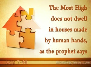 Acts 7:48 God Does Not Dwell In Houses Made By Man (orange)