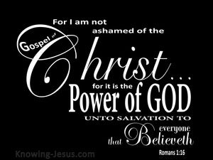 Romans 1:16 I Am Not Ashamed Of The Gospel black