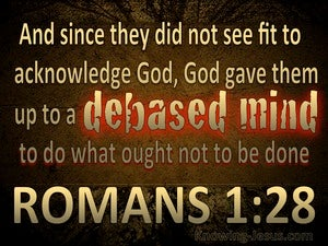 Romans 1:28 God Gave Them Over brown