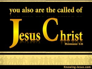 Romans 1:6 Called of Jesus Christ yellow