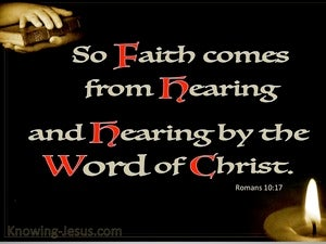 Romans 10:17 Faith Comes By Hearing black