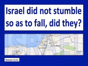 Romans 11:11 Israel Did Not Stumble So As To Fall white