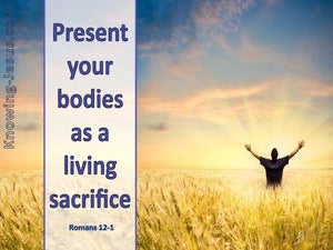 Romans 12:1 Present Your Bodies As A Living Sacrifice blue