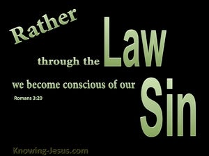 Romans 3:20 The Law Makes Us Conscious of Sin green