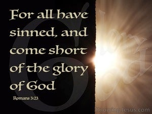 Romans 3:23 All Have Sinned And Fall Short Of God's Glory brown