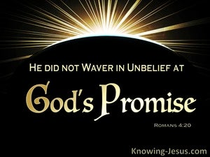 Romans 4:20 He Did Not Waver In Unbelief At God's Promise (gold)