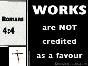 Romans 4:4 Works Are Not Credited As Righteousness black