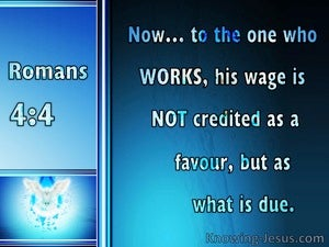 Romans 4:4 Works Are Not Credited As Righteousness blue