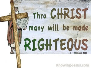 Romans 5:19 Thru Christ Many Are Made Righteous (gray)