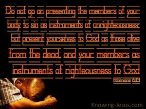 Romans 6:13  Present Your Bodies As Instruments Of Righteousness (black)