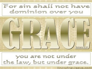 Romans 6:14 You Are Not Under Law But Under Grace (gold)