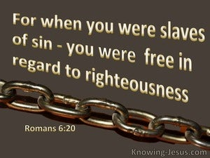 Romans 6:20  Slaved Of Sin (brown)