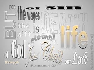 Romans 6:23 Gift Of God Is Eternal Life gray