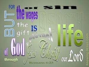 Romans 6:23 The Wages Of Sin Is Death (green)