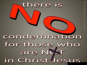 Romans 8:1 No Condemnation In Christ Jesus brown
