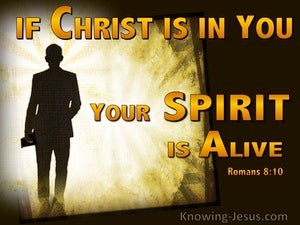 Romans 8:10 Christ In You Your Spirit Is Alive (brown)
