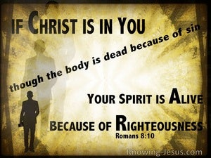 Romans 8:10 Christ In You Your Spirit Is Alive yellow