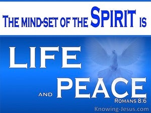 Romans 8:6 The Mindset Of The Spirit Is Life and Peace blue