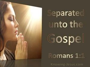 Romans 1:1 Separate Unto The Gospel (utmost)01:31