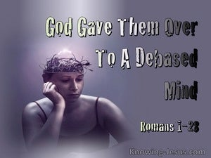 Romans 1:28 God Gave Them Over To A Debased Mind (pink)