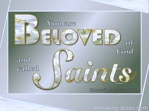 Romans 1:7 Beloved Of God And Saints  (gray)