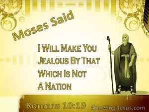 Romans 10:19 Moses Said I Will Make You Jealous By That Which Is Not A Nation (yellow)