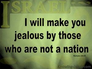 Romans 10:19 Moses Said I Will Make You Jealous (sage)