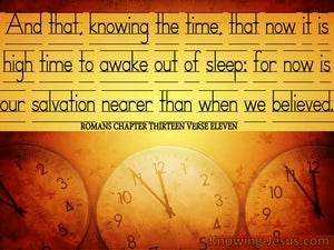 Romans 13:11 Now Is Our Salvation Nearer Than When We Believed (gold)