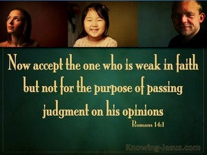 Romans 14:1 Accept The One Who Is Weak In Faith (green)