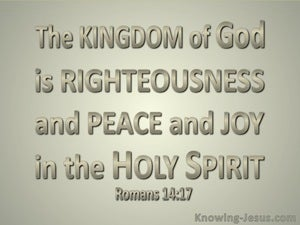 Romans 14:17 The Kingdom Of God (sage)