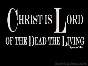 Romans 14:9 Lord Of The Dead And The Living (black)