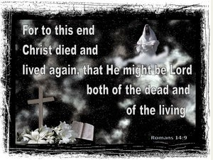 Romans 14:9 For To This End Christ Died And Lived Again (white)
