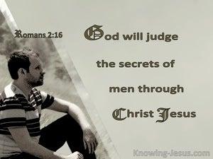 Romans 2:16 God Will Judge The Secrets Of Men Through Christ Jesus (beige)