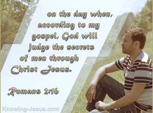 Romans 2:16 God Will Judge The Secrets Of Men Through Christ Jesus (blue)