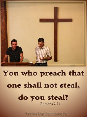 Romans 2:21 Your  Who Preach Do You Steal (brown)