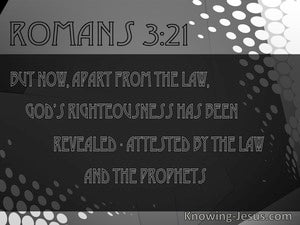 Romans 3:21 Righteousness of God Ha Been Revealed (black)