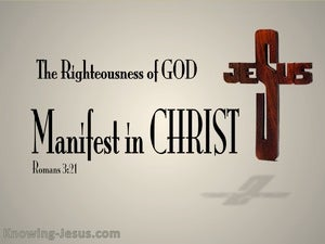 Romans 3:21 Righteousness Of God In Christ  (brown)