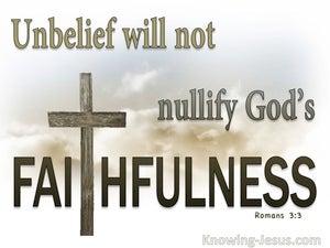 Romans 3:3 Unbelief Will Not Nullify Gods Faithfulness (brown)
