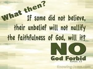 Romans 3:3 Unbelief Will Not Nullify Gods Faithfulness (sage)
