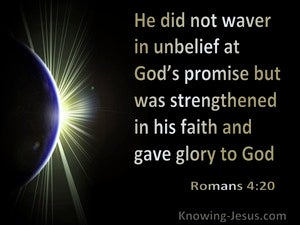 Romans 4:20 He Did Not Waver In Unbelief At God's Promise (blue)