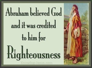 Romans 4:3 Abraham Believed God And It Was Credited To Him As Righteousness (green)
