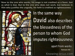 Romans 4:6 David Described The Blessesness Of Man To Whom The Lord Imputes Righteousness (beige)