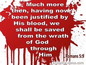 Romans 5:9 How Much More We WIll Be Saved From Wrath (white)