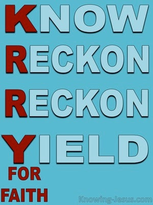 Romans 6:6 Know Reckon and Yield (red)