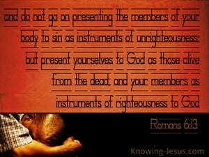 Romans 6:13  Present Your Bodies As Instruments Of Righteousness (orange)