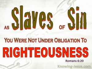 Romans 6:20  Slaved Of Sin (red)